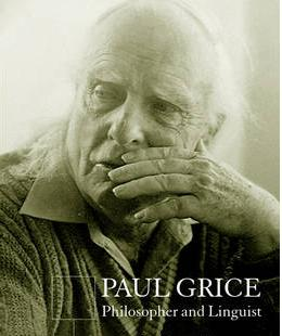 paul grice is a communication expert and a strong contributor to the field of pragmatics David J. Parnell's Crash Course On Linguistic Presuppositions | Part 1 of 3 | Introduction To Presupposition